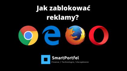Jak zablokować reklamy Chrome Edge Opera Firefox